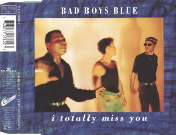 BAD BOYS BLUE - I Totally Miss You - CD Maxi