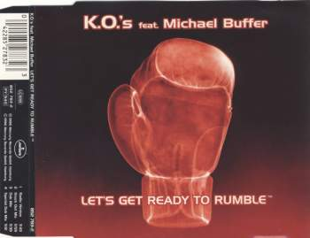KO'S FEAT. MICHAEL BUFFER - Let's Get Ready To Rumble - MCD