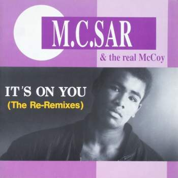MC Sar & The Real McCoy - It's On You Re-Remixes