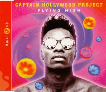 CAPTAIN HOLLYWOOD PROJECT - Flying High - CD Maxi
