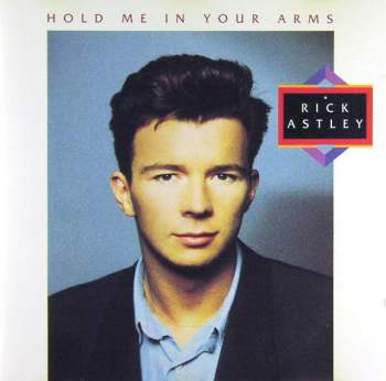 Astley, Rick - Hold Me In Your Arms