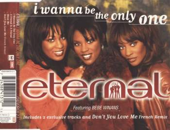 ETERNAL - I Wanna Be The Only One - MCD