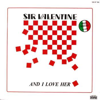 Sir Valentine - And I Love Her