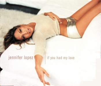 LOPEZ, JENNIFER - If You Had My Love - CD Maxi