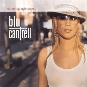 BLU CANTRELL - Hit 'em Up Style (Oops) - CD Maxi