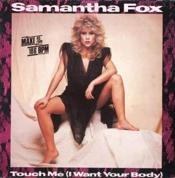 Fox, Samantha - Touch Me (I Want Your Body)