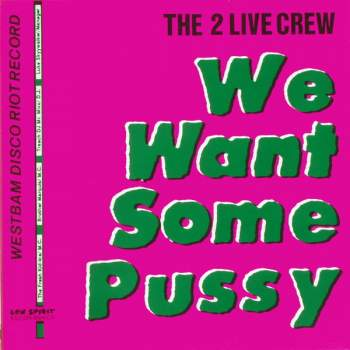 2 Live Crew - We Want Some Pussy German Long & Orig