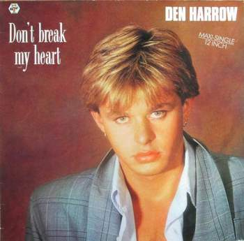 Harrow, Den - Don't Break My Heart