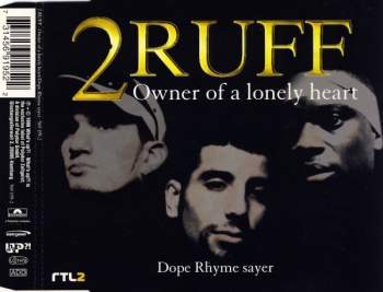 2 RUFF - Owner Of A Lonely Heart / Dope Rhyme Sayer - CD Maxi