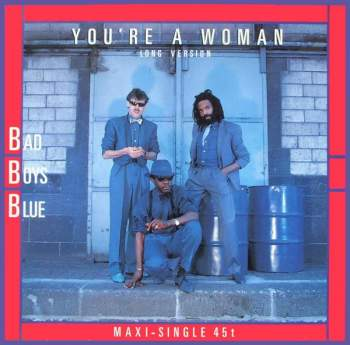 BAD BOYS BLUE - You're A Woman - 12 inch x 1