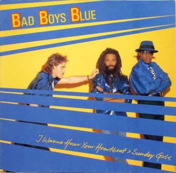 BAD BOYS BLUE - I Wanna Hear Your Heartbeat (Sunday Girl) - Maxi x 1
