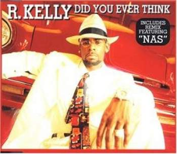 Kelly, R. - Did You Ever Think