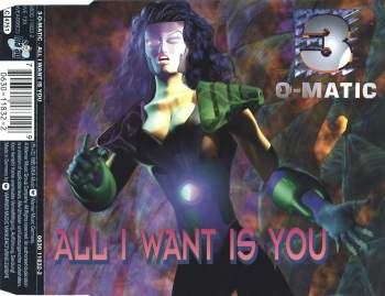 3-O-MATIC - All I Want Is You - CD Maxi