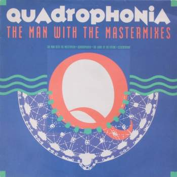 Quadrophonia - The Man With The Mastermixes