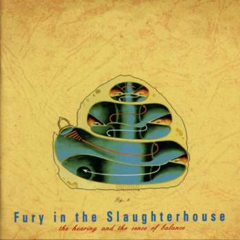 Fury In The Slaughterhouse - The Hearing And The Sense Of Balance