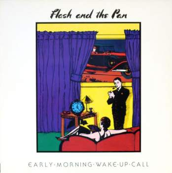 Flash & The Pan - Early Morning Wake Up Call