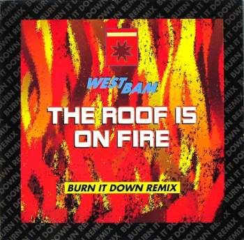 Westbam The Roof Is On Fire Burn It Down Remix 12inch