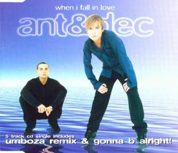 Ant & Dec - When I Fall In Love