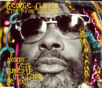 CLINTON, GEORGE - If Anybody Gets Funked Up - CD Maxi
