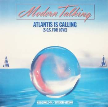 MODERN TALKING - Atlantis Is Calling (S.O.S. For Love) - Maxi x 1