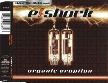 E-SHOCK - Organic Eruption - MCD