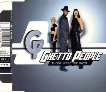 GHETTO PEOPLE - Those Were The Days - CD Maxi
