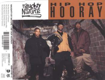 NAUGHTY BY NATURE - Hip Hop Hooray - MCD