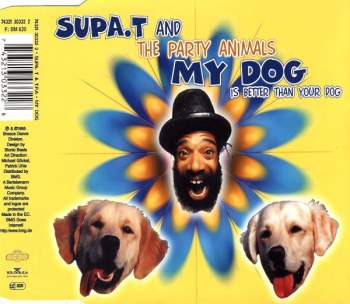 SUPA T. & THE PARTY ANIMALS - My Dog (Is Better Than Your Dog) - CD Maxi