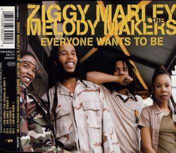 MARLEY, ZIGGY & MELODY MAKERS - Everybody Wants To Be - MCD