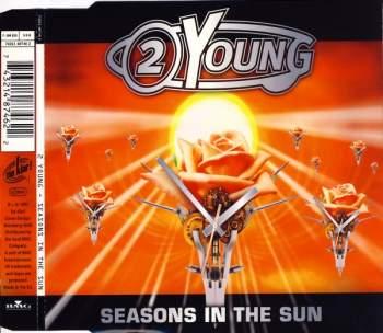 2 YOUNG - Seasons In The Sun - CD Maxi