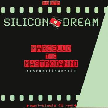Silicon Dream - Marcello The Mastroianni Metropolitan Mix