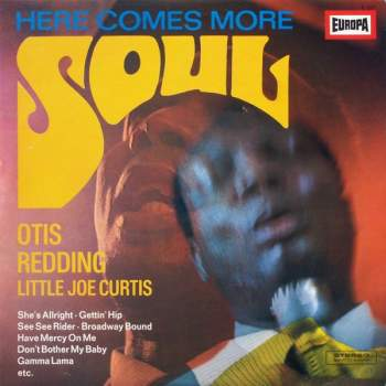 Redding, Otis / Little Joe Curtis - Here Comes More Soul
