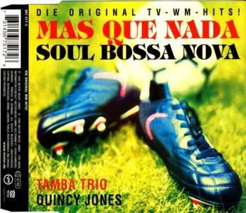 TAMBA TRIO / JONES, QUINCY - Mas Que Nada / Soul Bossa Nova - CD Maxi
