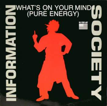 Information Society - What's On Your Mind (Pure Energy)