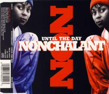 NONCHALANT - Until The Day - CD Maxi