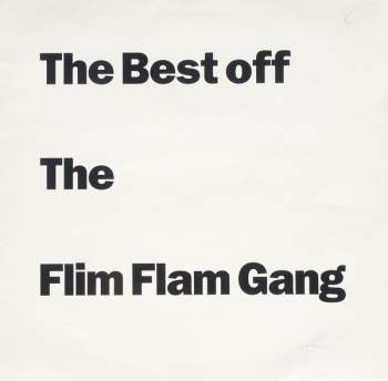 Flim Flam Gang - The Best Of