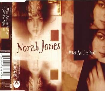 JONES, NORAH - What Am I To You - CD Maxi