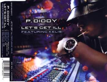 P. DIDDY - Let's Get Ill (feat. Kelis) - CD Maxi