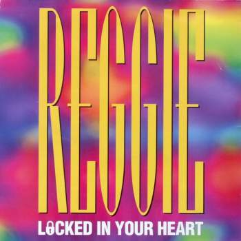 Reggie - Locked In Your Heart