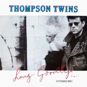 Thompson Twins - Long Goodbye