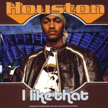 HOUSTON - I Like That (feat. Chingy & Nate Dogg & I-20) - MCD