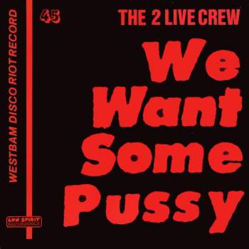 2 Live Crew - We Want Some Pussy German Long Hard Mix
