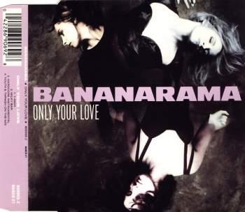 BANANARAMA - Only Your Love - CD Maxi